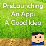 Pre-Launching An App