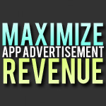 Maximize App Advertisement Revenue