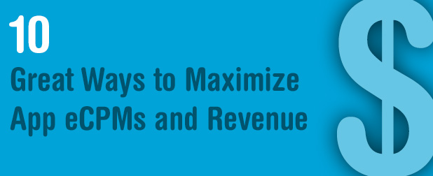 Maximize App eCPMs and Revenue