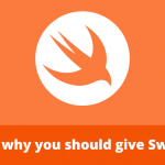 Reasons why you should give Swift a try