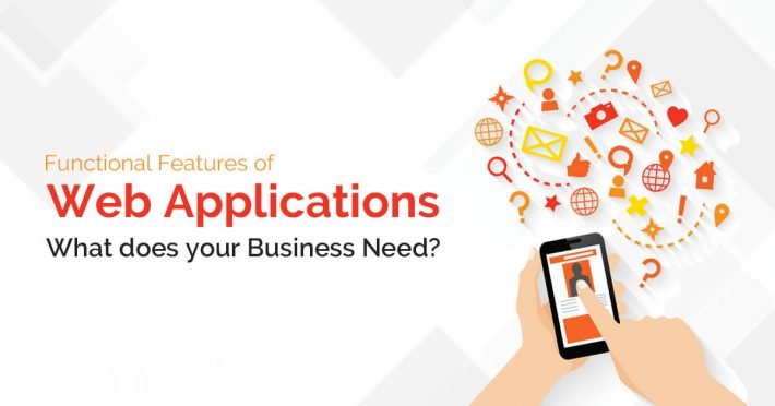 Functional features of web applications What does your business need
